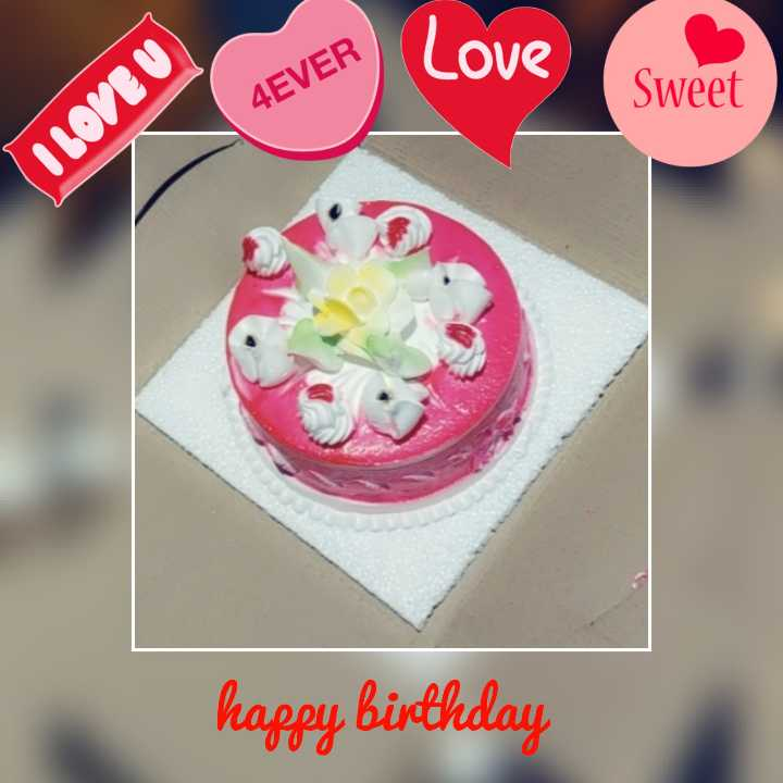🤷‍♀️गर्ल्स गैंग - o e Love Some Love 4EVER Sweet I LOVE U ) happy birthday - ShareChat