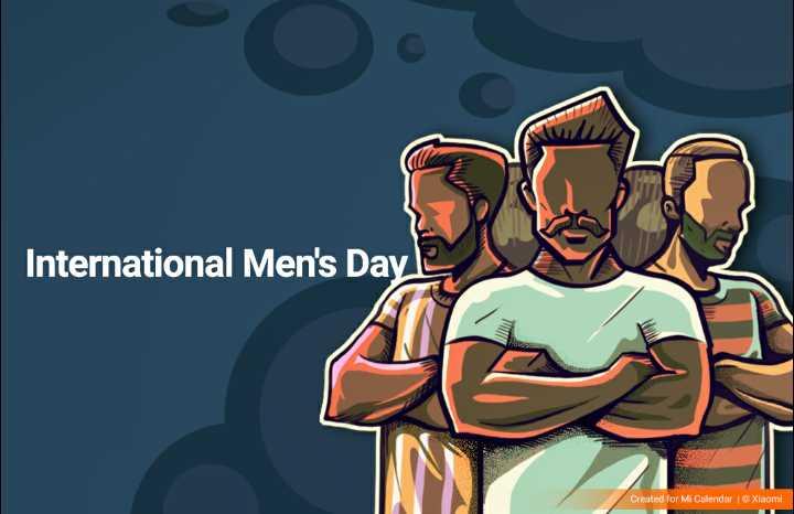 🙎♂️ಅಂತರರಾಷ್ಟ್ರೀಯ ಪುರುಷರ ದಿನ - International Men ' s Day E Created for Mi Calendar Xiaomi - ShareChat