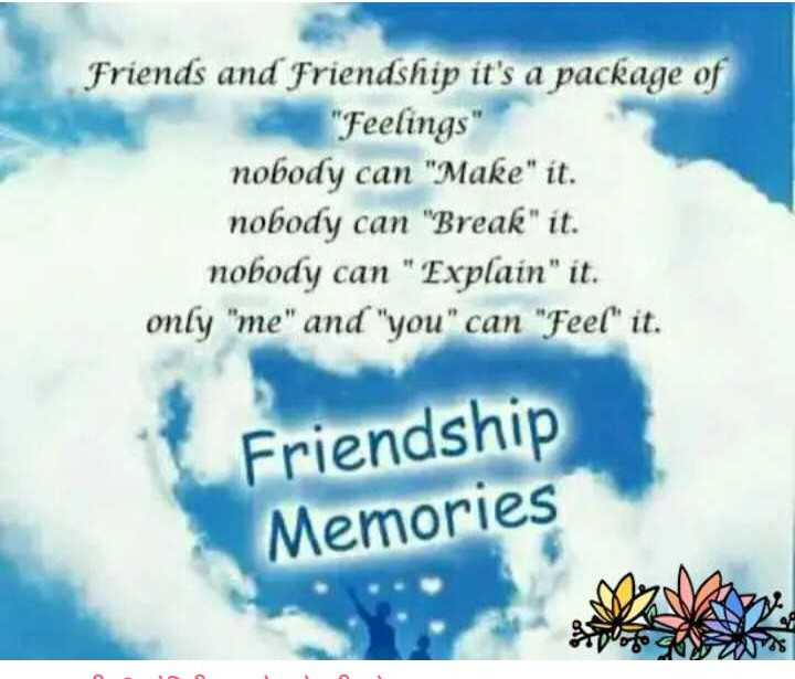 ✉️ ಸ್ನೇಹಿತನಿಗೊಂದು ಸಂದೇಶ - Friends and Friendship it ' s a package of Feelings nobody can Make it . nobody can Break it . nobody can Explain it . only me and you can Feel it . Friendship Memories ap 6 CN2 - ShareChat