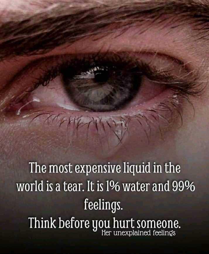 ✍ ਮੇਰੀ ਕਲਮ - The most expensive liquid in the world is a tear . It is 1 % water and 99 % feelings . Think before you hurt someone . Her unexplained feelings - ShareChat