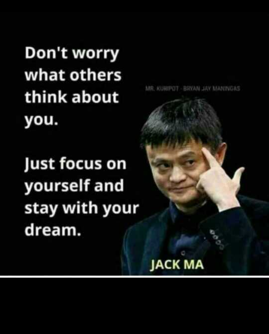 ✍️కోట్స్ - Don ' t worry what others think about you . MR . KURIPOT BRYAN JAY MANINGAS Just focus on yourself and stay with your dream . JACK MA - ShareChat