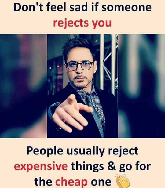 ✍👍my thought 👍✍ - Don ' t feel sad if someone rejects you People usually reject expensive things & go for the cheap one - ShareChat