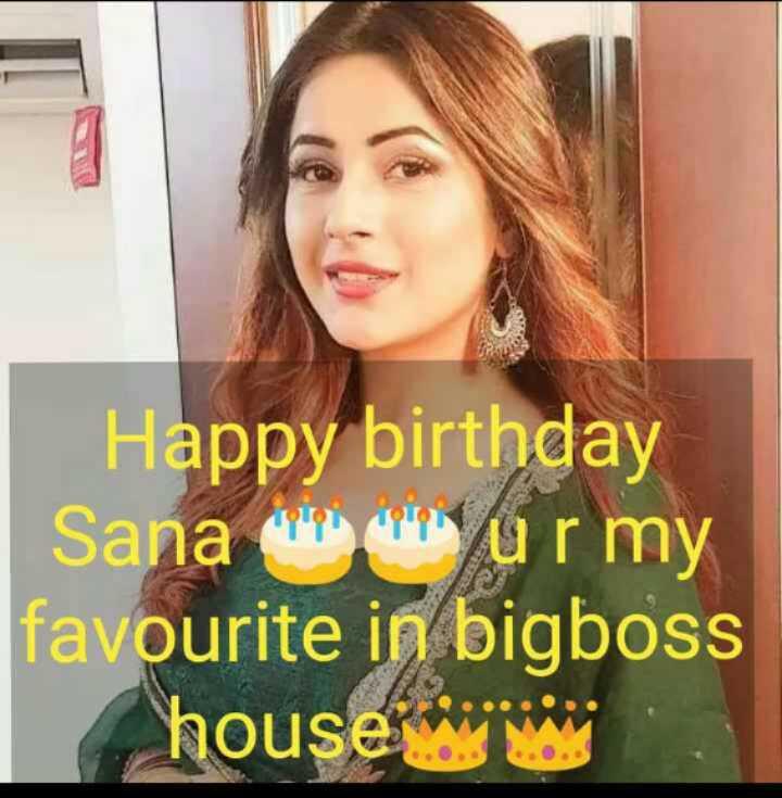❤️ ਹੈਪੀ ਬਰਥਡੇ Shehnaz Gill - Happy birthday Sana din carierar my favourite in bigboss housei denne - ShareChat