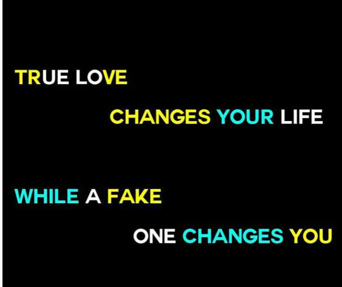 ❤️ లవ్ - TRUE LOVE CHANGES YOUR LIFE WHILE A FAKE ONE CHANGES YOU - ShareChat