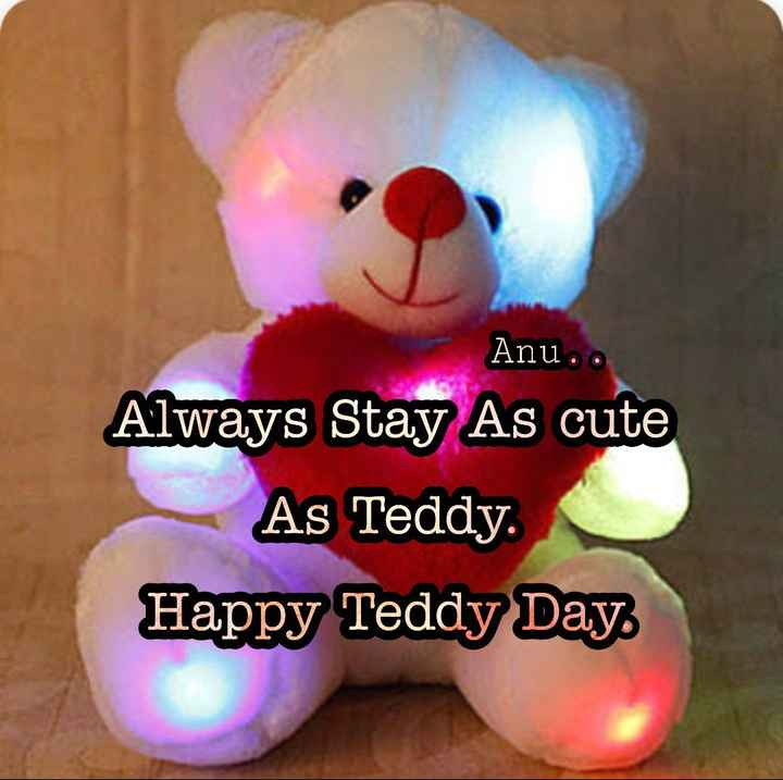 ❤️ಲವ್ ಟೆಸ್ಟ್ - Anu . . Always Stay As cute As Teddy Happy Teddy Day - ShareChat