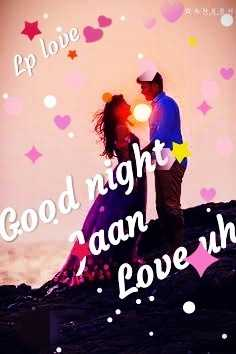 ❤️good night❤️ - Lp love Good night . aan Love uh - ShareChat
