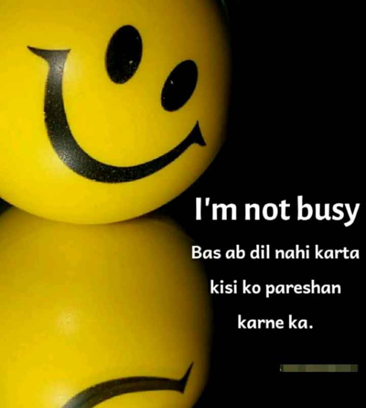 ❤ Miss you😔 - I ' m not busy Bas ab dil nahi karta kisi ko pareshan karne ka . - ShareChat