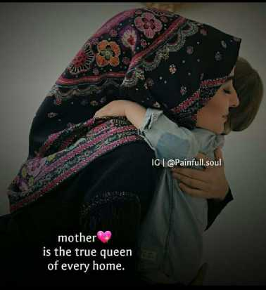 ❤umma❤ - IG @ Painfull . soul mother is the true queen an of every home . - ShareChat