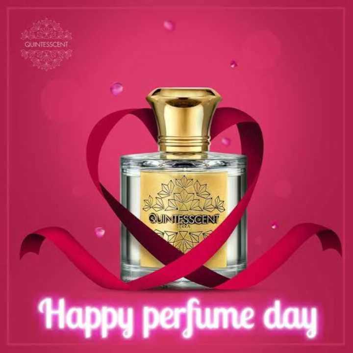 😊 17 Feb - Perfume Day - QUINTESSCENT QUNTESSCENT Happy perfume day - ShareChat