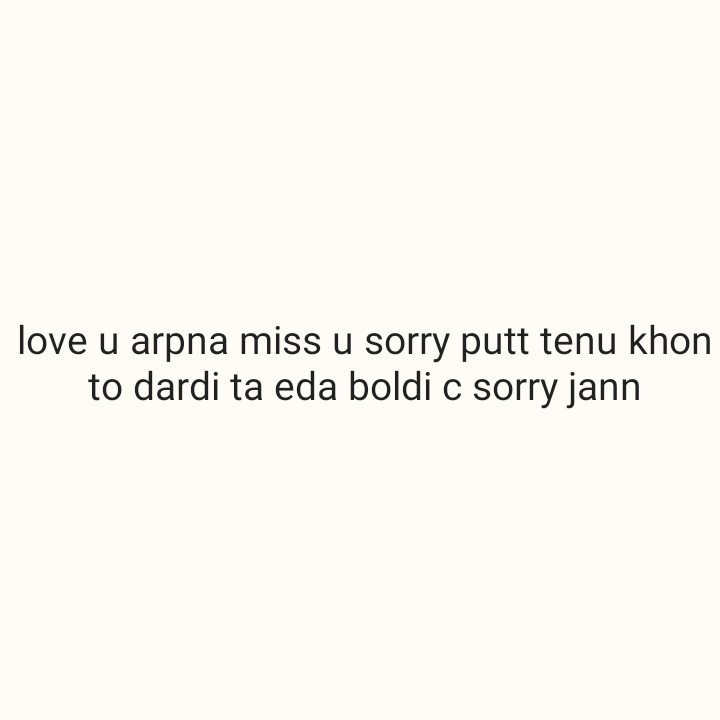 dosti and pyar - love u arpna miss u sorry putt tenu khon to dardi ta eda boldi c sorry jann - ShareChat