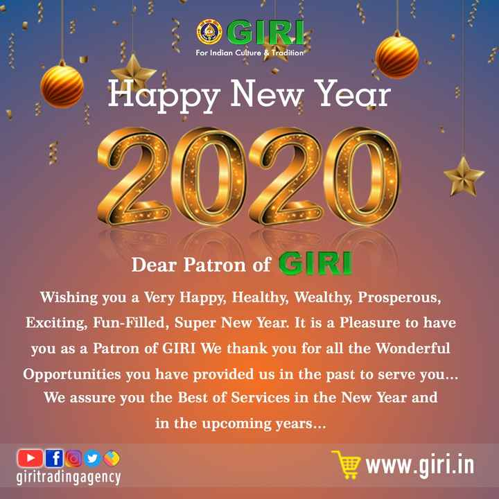 📅2020 का पहला दिन🎉 - For Indian Culture & Tradition Happy New Year : 2020 Dear Patron of GIRI Wishing you a Very Happy , Healthy , Wealthy , Prosperous , Exciting , Fun - Filled , Super New Year . It is a Pleasure to have you as a Patron of GIRI We thank you for all the Wonderful Opportunities you have provided us in the past to serve you . . . We assure you the Best of Services in the New Year and in the upcoming years . . . www . giri . in giritradingagency - ShareChat