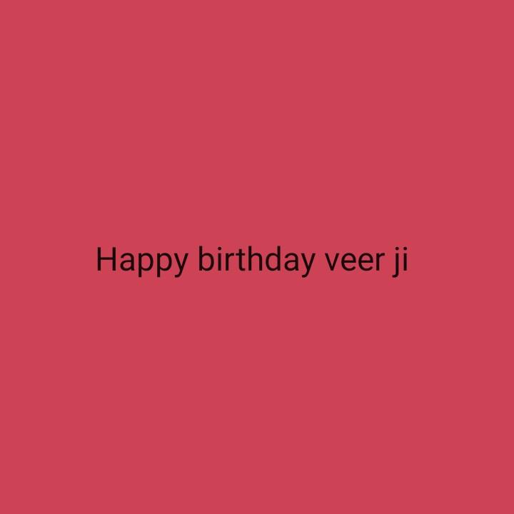🎈 ਜਨਮ ਦਿਨ ਪਰਮਿਸ਼ ਵਰਮਾ - Happy birthday veer ji - ShareChat