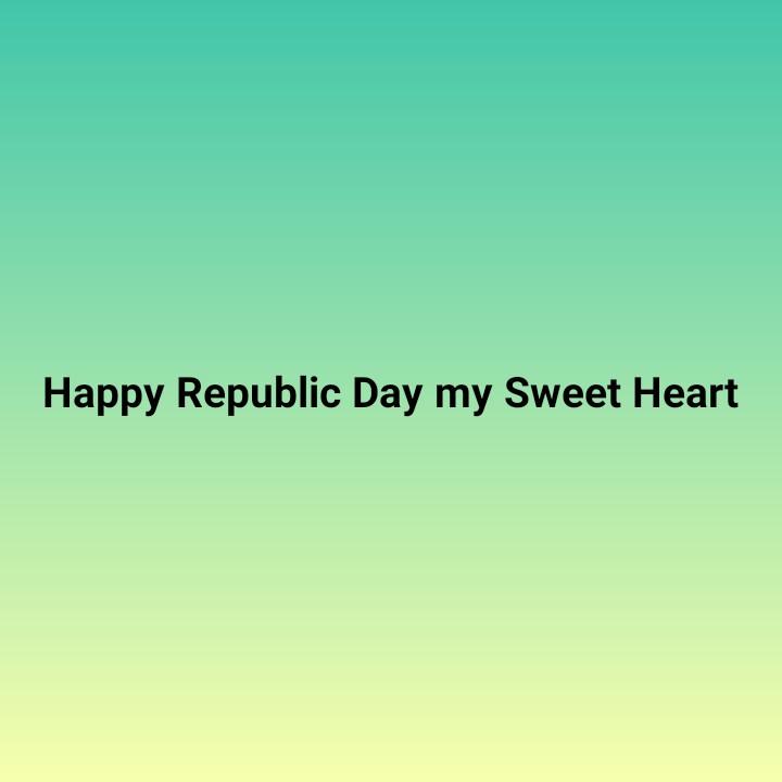 🇮🇳 પ્રજાસતાક દિવસ - Happy Republic Day my Sweet Heart - ShareChat