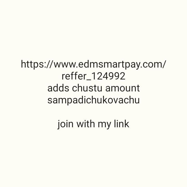 hyderabad jobs - https : / / www . edmsmartpay . com / reffer _ 124992 adds chustu amount sampadichukovachu join with my link - ShareChat
