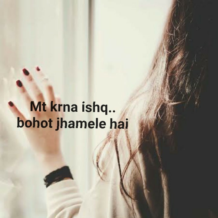 ❤ Miss you😔 - Mt krna ishq . . bohot jhamele hai - ShareChat