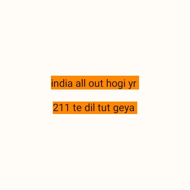 🏏 🇮🇳 ਭਾਰਤ vs ਨਿਊਜ਼ੀਲੈਂਡ 🇳🇿 - india all out hogi yr 211 te dil tut geya - ShareChat