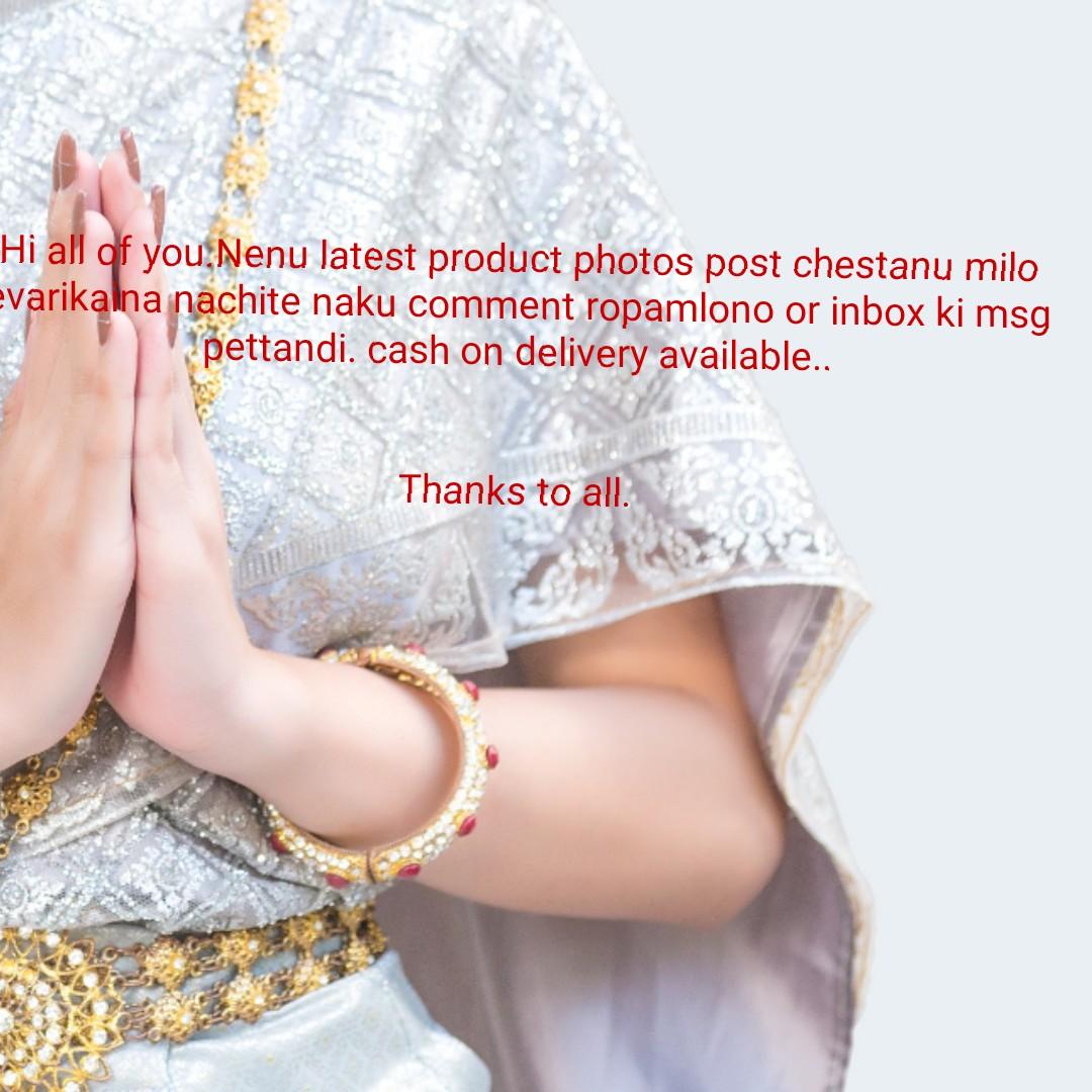 🙏మన సాంప్రదాయాలు - Hi all of you . Nenu latest product photos post chestanu milo varikalna nachite naku comment ropamlono or inbox ki msg pettandi . cash on delivery available . . Thanks to all . - ShareChat