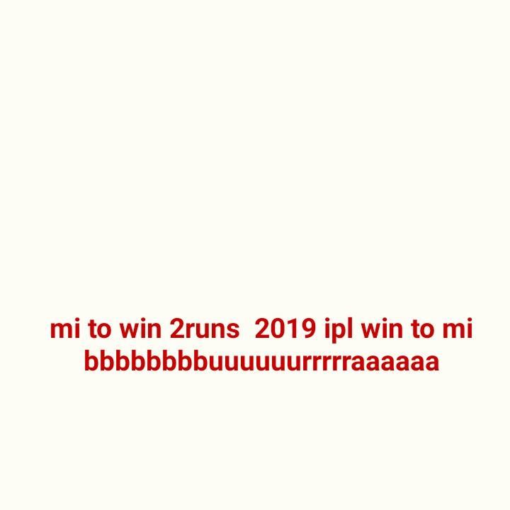 MI vs CSK - mi to win 2runs 2019 ipl win to mi bbbbbbbbuuuuuurrrrraaaaaa - ShareChat