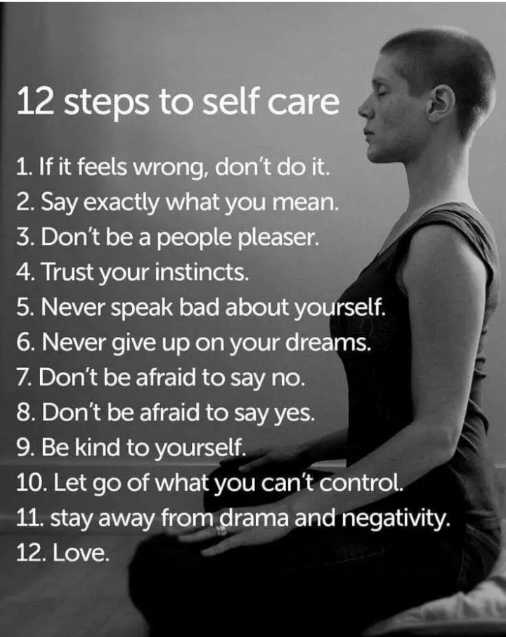 🎸 BGM സ്റ്റാറ്റസ് & ഇമേജസ് - 12 steps to self care 1 . If it feels wrong , don ' t do it . 2 . Say exactly what you mean . 3 . Don ' t be a people pleaser . 4 . Trust your instincts . 5 . Never speak bad about yourself . 6 . Never give up on your dreams . 7 . Don ' t be afraid to say no . 8 . Don ' t be afraid to say yes . 9 . Be kind to yourself . 10 . Let go of what you can ' t control . 11 . stay away from drama and negativity . 12 . Love . - ShareChat