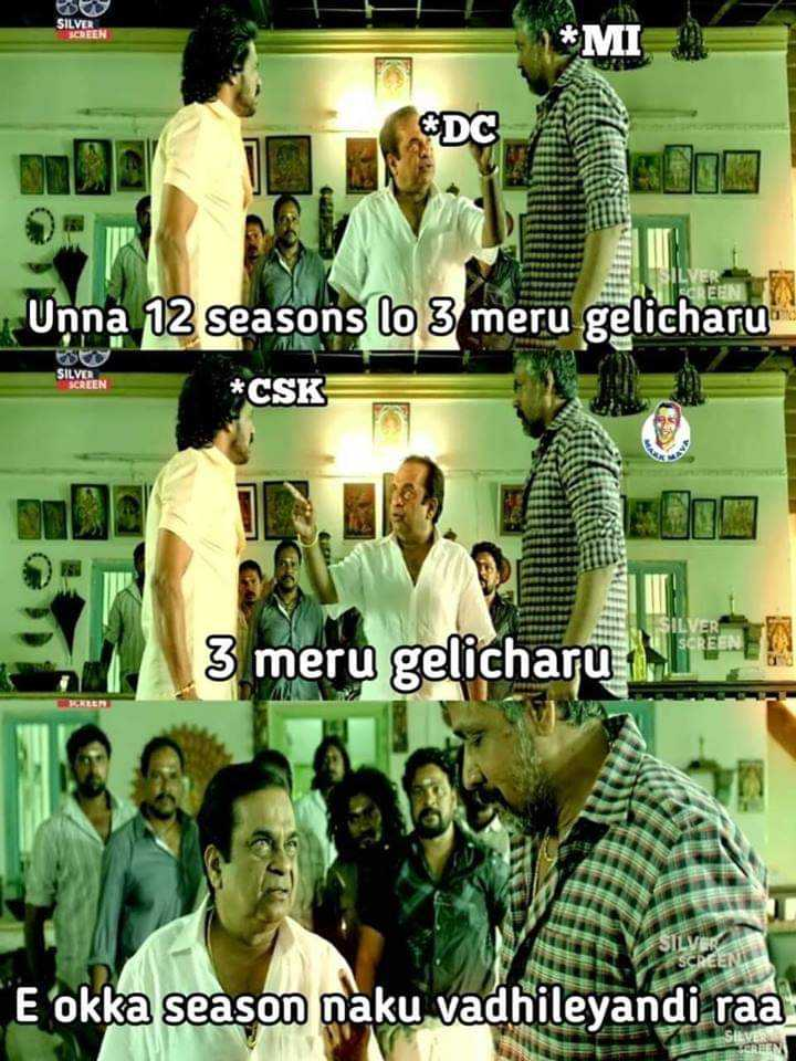 🏏CSK vs DC - SILVER SCREEN * MI DC NE Unna 12 seasons to 3 meru gelicharu SILVER SCREEN * CSK 3 meru gelicharu 1 . 1 > E okka season naku vadhileyandi raa - ShareChat