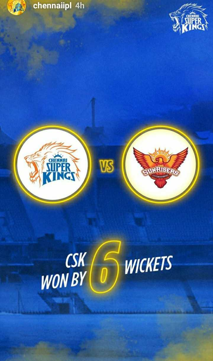 CSK vs SRH - for chennaiipl 4h CHENNAI V SUPER KINGS CHENNAI SUPER KINGS SUNRISERS CSK WICKETS WON BY 0 - ShareChat