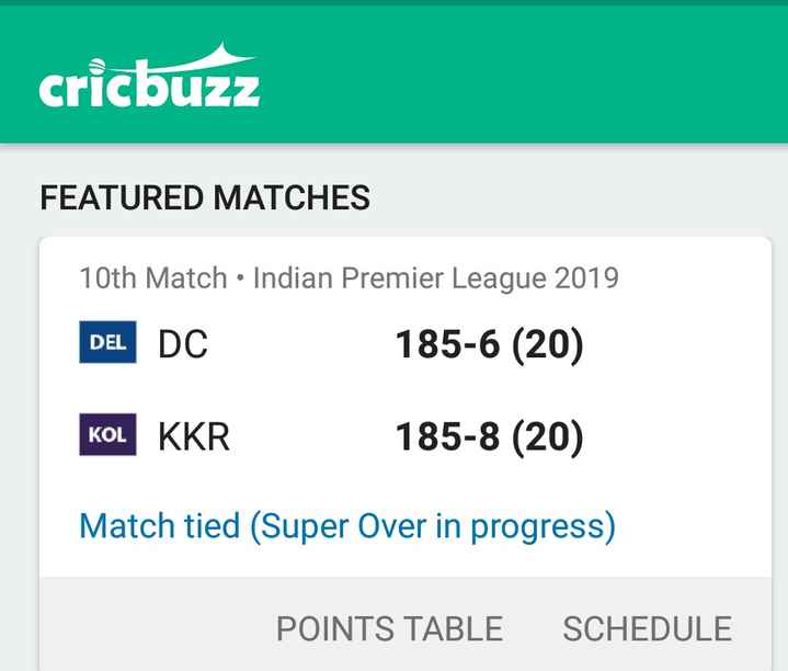 🏏DC vs KKR - cricbuzz FEATURED MATCHES 10th Match · Indian Premier League 2019 DEL DEL DC 185 - 6 ( 20 ) KOL KOL KKR 185 - 8 ( 20 ) Match tied ( Super Over in progress ) POINTS TABLE SCHEDULE - ShareChat