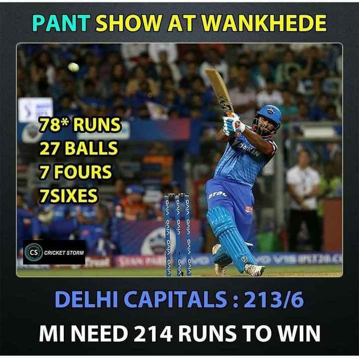 DC vs MI - PANT SHOW AT WANKHEDE 78 * RUNS 27 BALLS 7 FOURS 7SIXES SEN tonn OnA DALA OAA OAN OAIA долл олл олл олл ONA CS CRICKET STORM DELHI CAPITALS : 213 / 6 MI NEED 214 RUNS TO WIN - ShareChat