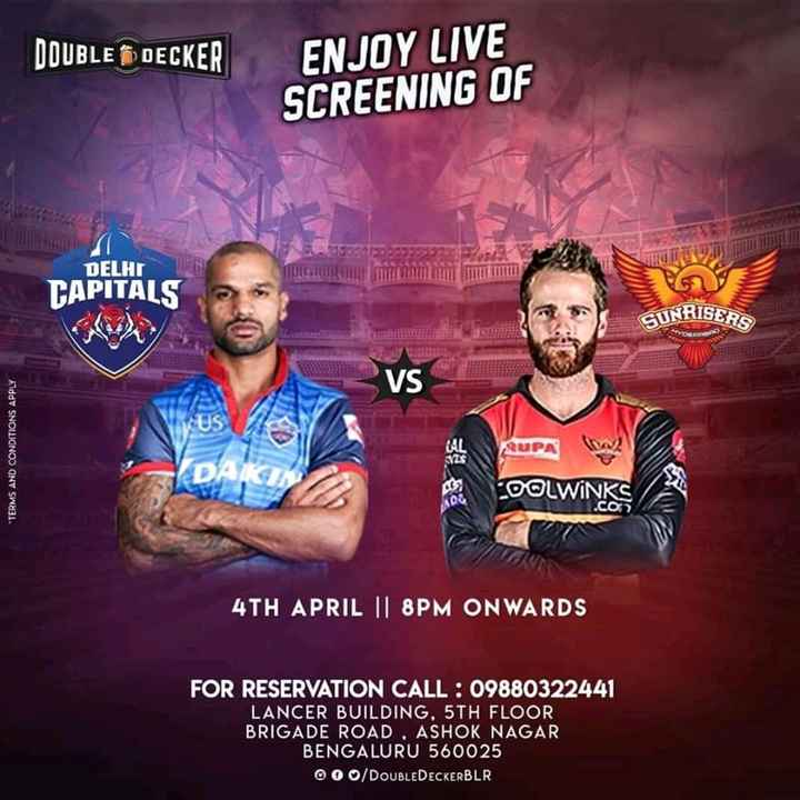 DC vs SRH - DOUBLE DECKER ENJOY LIVE SCREENING OF DELHI CAPITALS TRISEROS SUNR VS SUS * TERMS AND CONDITIONS APPLY AUPA ? SHE DOLWINKS . CO 4TH APRIL | | 8PM ONWARDS FOR RESERVATION CALL : 09880322441 LANCER BUILDING , 5TH FLOOR BRIGADE ROAD , ASHOK NAGAR BENGALURU 560025 OOO / DOUBLEDECKERBLR - ShareChat