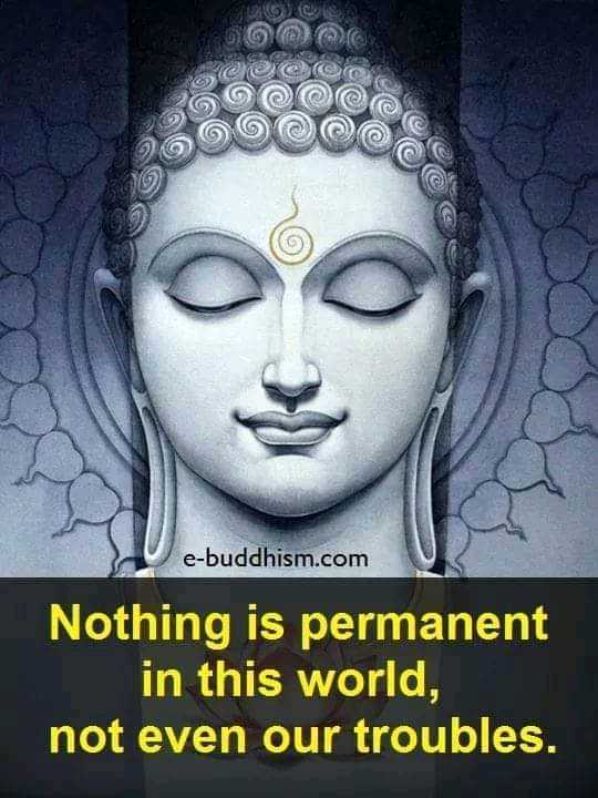 Did you know❓ - @ @ @ co Oo e - buddhism . com Nothing is permanent in this world , not even our troubles . - ShareChat