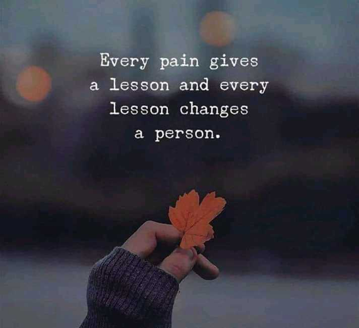 Did you know❓ - Every pain gives a lesson and every lesson changes a person . - ShareChat