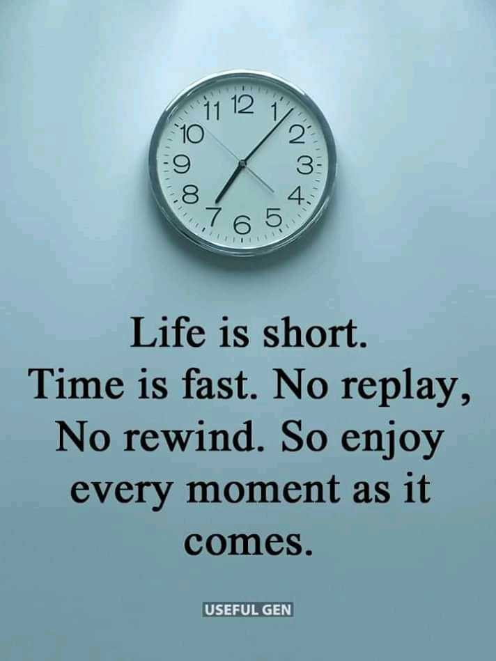 Did you know❓ - A WN FI Life is short . Time is fast . No replay , No rewind . So enjoy every moment as it comes . USEFUL GEN - ShareChat