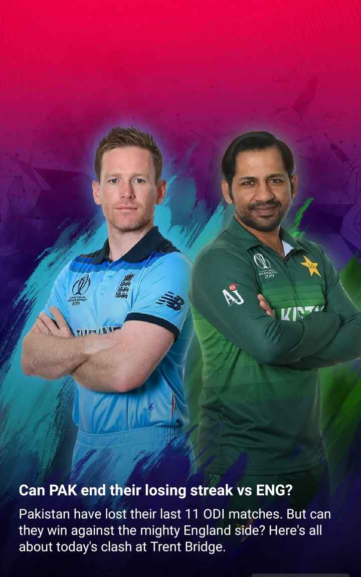 🏆 ENG 🏴󠁧󠁢󠁥󠁮󠁧󠁿 vs PAK 🇵🇰 - NGLANDS 2019 NEMA HATS 2019 Can PAK end their losing streak vs ENG ? Pakistan have lost their last 11 ODI matches . But can they win against the mighty England side ? Here ' s all about today ' s clash at Trent Bridge . - ShareChat