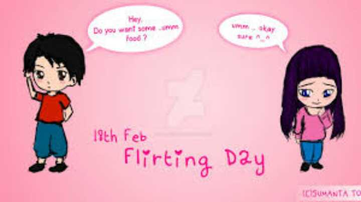 Flirting ডে😛 - Hey Do you want some Food ? 19th Feb I flirting Day ! SUMANTA TO - ShareChat