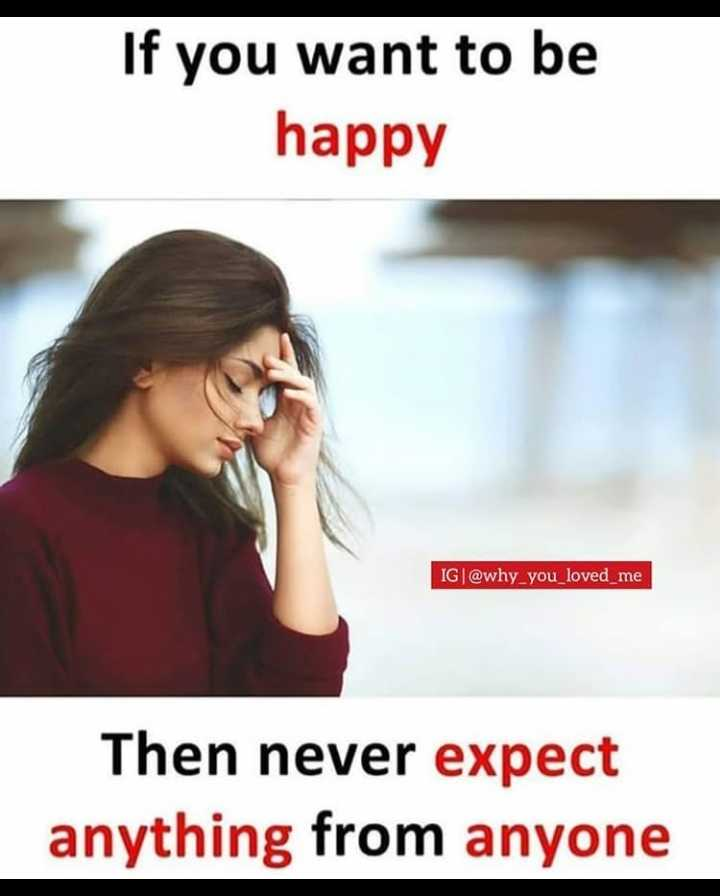 👧Girls status - If you want to be happy IG @ why _ you _ loved _ me Then never expect anything from anyone - ShareChat