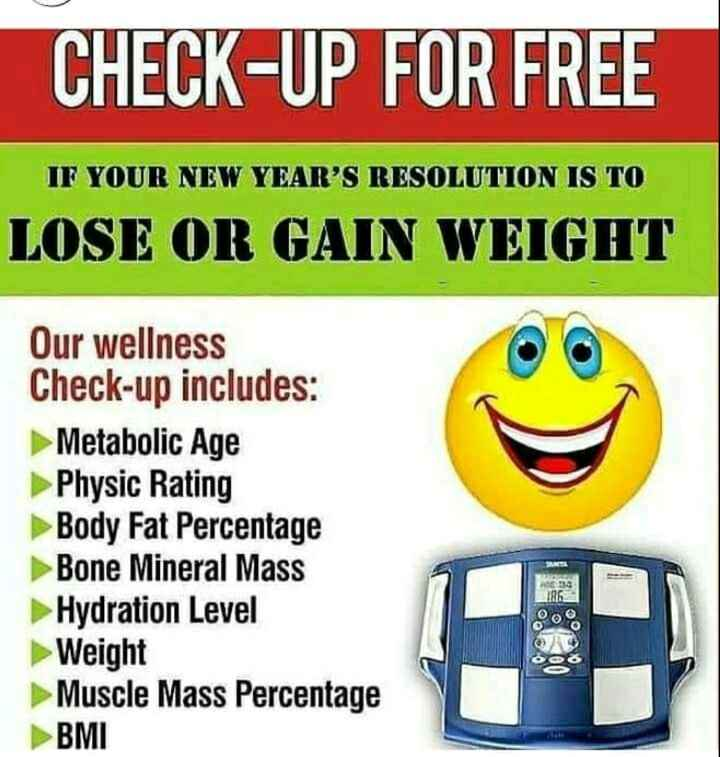 🌞 Good Morning🌞 - CHECK - UP FOR FREE IF YOUR NEW YEAR ' S RESOLUTION IS TO LOSE OR GAIN WEIGHT Our wellness Check - up includes : Metabolic Age Physic Rating Body Fat Percentage Bone Mineral Mass Hydration Level Weight Muscle Mass Percentage BMI - ShareChat