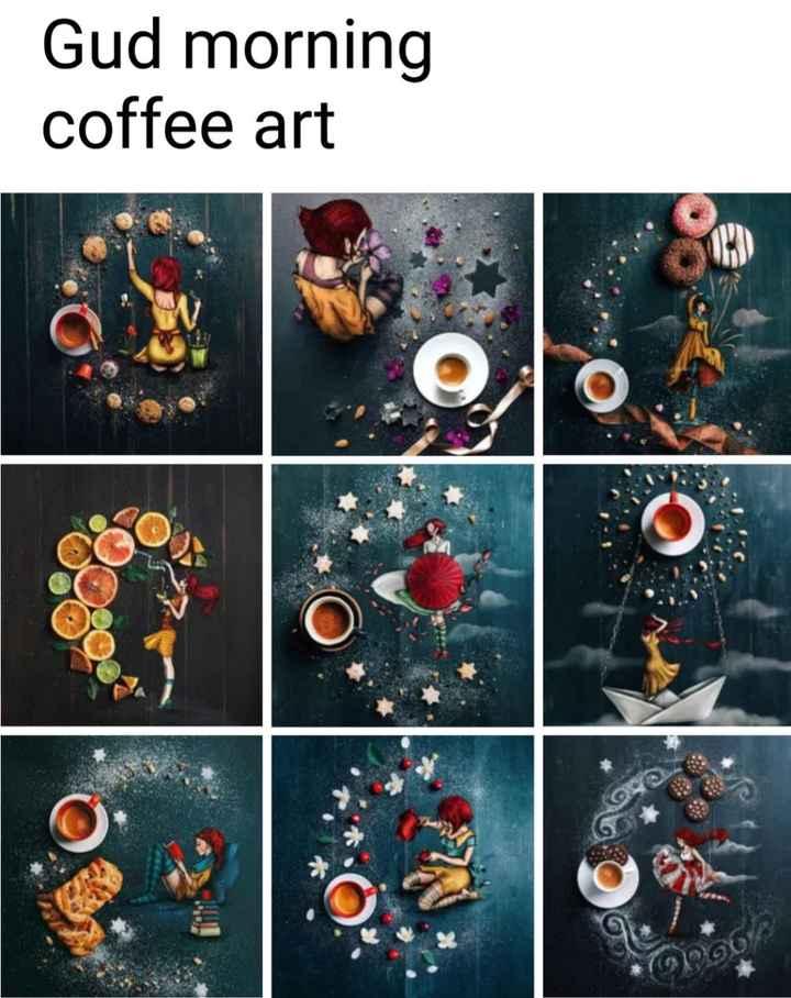 🌅 Good Morning - Gud morning coffee art - ShareChat