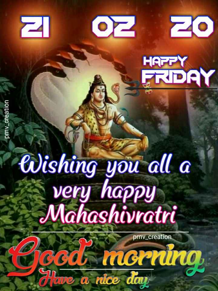 🌅 Good Morning - HAPPY FRDAY prnv _ creation Wishing you all a very happy Mahashivratri Good morning prnv _ creation Have a nice dan - ShareChat