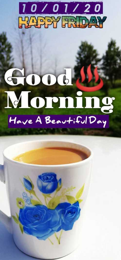 🌞 Good Morning🌞 - 10 / 01 / 20 HACRY FRDAY Good Morning Have A Beautiful Day - ShareChat