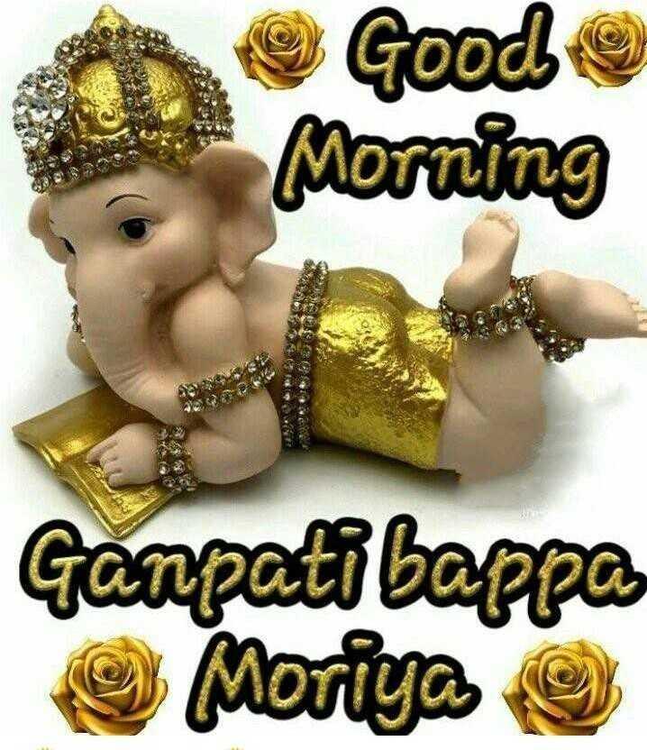🌞Good Morning🌞 - Gooch Morning Ganpati Bappa Moriya 9 - ShareChat