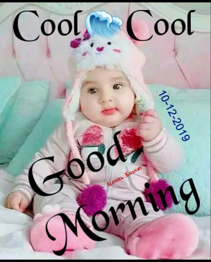🌞 Good Morning🌞 - Cools . Cool 10 - 12 - 2019 FISHA . . KHANES Good Morning - ShareChat