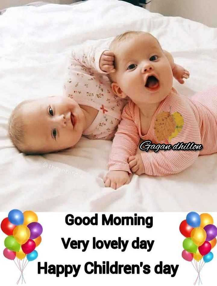 🌞 Good Morning🌞 - Gagan dhillon Good Morning Very lovely day Happy Children ' s day - ShareChat