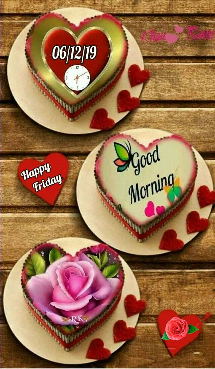 🌞 Good Morning🌞 - 06 / 12 / 19 Ogood Happy Friday Morning RK - ShareChat