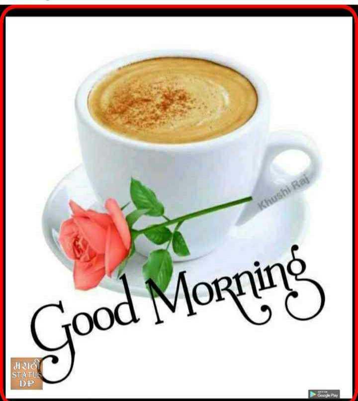 🌞 Good Morning🌞 - Khushi Rai Good Morning Hસવો STATUS DP Google Play - ShareChat