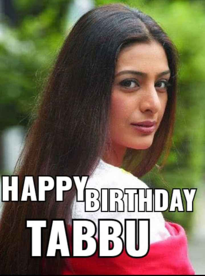 🍰 HBD: તબ્બુ - HAPPYBIRTHDAY TABBU - ShareChat