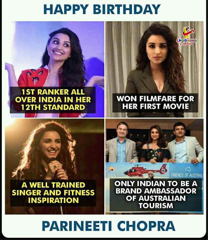 🎂 HBD: પરિણીતી ચોપડા - HAPPY BIRTHDAY LAUGHING Cerea 1 ST RANKER ALL OVER INDIA IN HER 12TH STANDARD WON FILMFARE FOR HER FIRST MOVIE A WELL TRAINED SINGER AND FITNESS INSPIRATION FRIENDS OF AUSTRAL ONLY INDIAN TO BE A BRAND AMBASSADOR OF AUSTRALIAN TOURISM PARINEETI CHOPRA - ShareChat