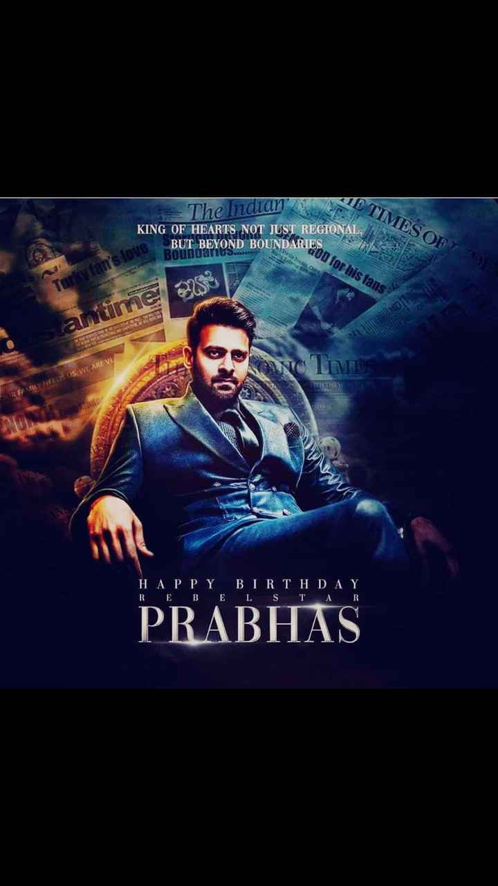 🎂 HBD: પ્રભાસ - The Indian ME TIMES OFY I KING OF HEARTS NOT JUST REGIONAL , BUT BEYOND BOUNDARIES Boundaries . . B OD for his fans Turan ' s love ahitime 2250 ORNO TIMES HAPPY BIRTHDAY R E B E L STAR PRABHAS - ShareChat