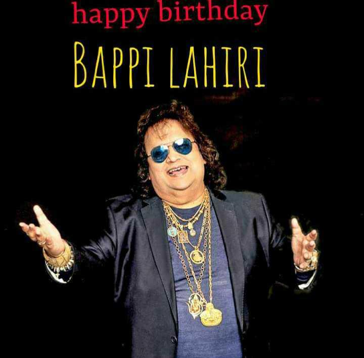 🎂 HBD: બપ્પી લહેરી - happy birthday BAPPI LAHIRI - ShareChat