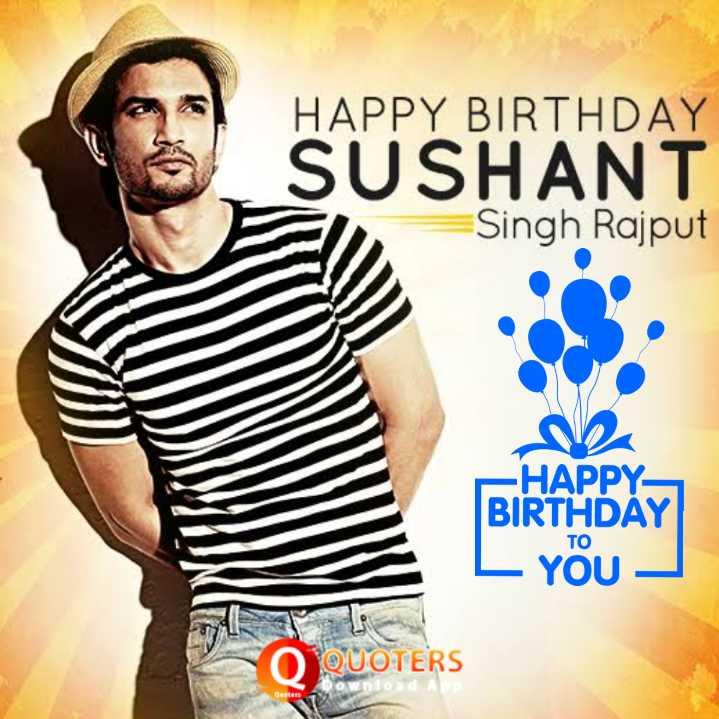 🎂 HBD: સુશાંત સિંહ રાજપૂત - HAPPY BIRTHDAY SUSHANT Singh Rajput HAPPY BIRTHDAY L You O QUOTERS - ShareChat