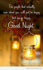 HELLO - The people that actually care about you , will just be happy that you ' re happy Good Night lake care Desi Cormonts . com - ShareChat