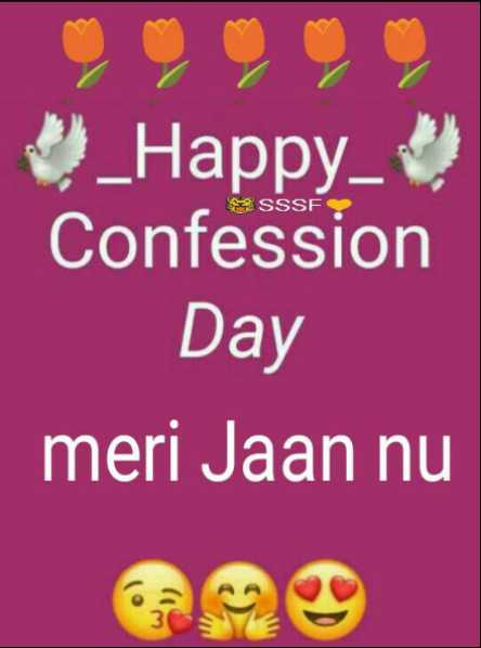 😎Happy Confession Day - SSSFS _ Happy Confession Day meri Jaan nu - ShareChat